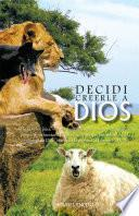 DECIDI CREERLE A DIOS