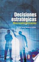 Decisiones estratégicas. Macroadministración
