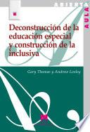 Deconstrucción de la educación especial y construcción de la inclusiva