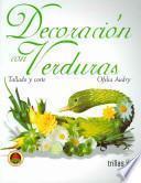Decoracion Con Verduras/ Decorating with Vegetables