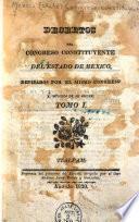 Decretos del Congreso Constituyente del Estado de Mexico, revisados por el mismo Congreso é impresos de su orden