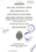 Decretos del rey nuestro señor don Fernando VII, y de la reina su augusta esposa