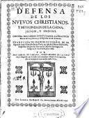 Defensa de los nuevos christianos y missioneros de la China, Japon y Indias, contra dos libros intitulados, La practica moral de los Jesuitas, y El espiritu de M. Arnaldo