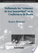 Definiendo los crímenes de lesa humanidad en la Conferencia de Roma