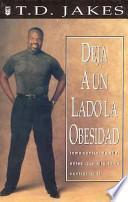 Deja a Un Lado LA Obesidad / Lay Aside the Weight