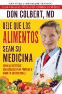 Deje Que Los Alimentos Sean Su Medicina (Let Food Be Your Medicine)