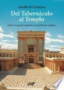 Del Tabernáculo al Templo