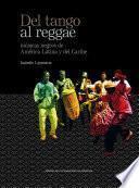Del tango al reggae. Músicas negras de América Latina y del Caribe