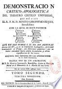 Demonstracion critico-apologetica del theatro critico universal, que dio a luz el R. P. M. Fr. Benito Geronymo Feijoo...