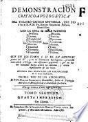 Demonstracion critico-apologetica del Theatro critico universal, que dio á luz ... Fr. Benito Gerónimo Feyjoó ...