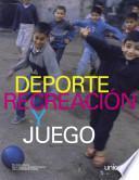 Deporte, recreación y juego