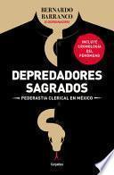 Depredadores Sagrados: Pederastía Clerical en México / Sacred Predators