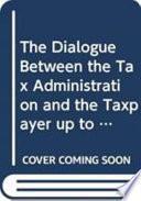 Der Dialog zwischen Steuerverwaltung und Steuerzahler bis zum Einreichen der Steuererklärung
