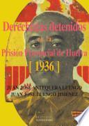 Derechistas detenidos en la Prisión Provincial de Huelva (1936)