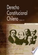 Derecho Constitucional chileno. Tomo IV