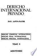 Derecho internacional privado: Derecho comercial internacional. Derecho penal internacional. Derecho procesal internacional