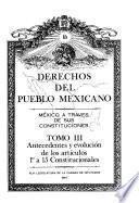 Derechos del pueblo mexicano: Antecedentes y evolución de los artículos 1å 15 constitucionales