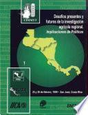 Desafios presentes y futuros de la investigacion agricola regional. Implicaciones de Politicas