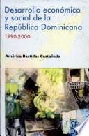 Desarrollo económico y social de la República Dominicana, 1990-2000