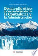 Desarrollo ético de los profesionales de la contaduría y la administración