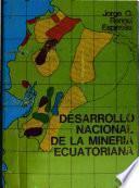 Desarrollo nacional de la minería ecuatoriana
