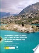 Desarrollo Sostenible, Uso Conjunto Y Gestion Integral de Recursos Hidricos