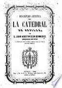 Descripcion artística de la catedral de Sevilla. With appendix