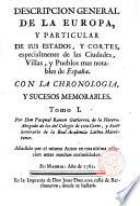 Descripción general de la Europa y particular de sus estados y cortes, especialmente de las ciudades, villas y pueblos más notables de España...