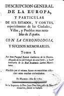 Descripcion General de la Europa y particular de sus Estados... y pueblos más notables de España