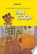 Descubriendo El Mgico Mundo De Van Gogh