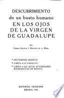Descubrimiento de un busto humano en los ojos de la Virgen de Guadalupe : dictámenes médicos, Carta a S.S. Paulo VI, carta a las altas autoridades eclesiásticas de México