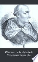 Desde el descubrimiento de su territorio por los casllanos en el siglo xv, hasta el año de 1797