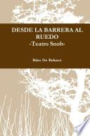 DESDE LA BARRERA AL RUEDO -Teatro Snob-