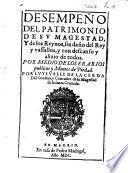 Desempeño del Patrimonio de su Magestad [Philip III, King of Spain], y de los Reynos ... por medio de los Erarios publicos y Montes de Piedad