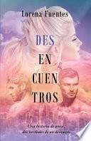 Desencuentros: Una Historia de Amor, DOS Verdades de Un Desamor.