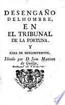 Desengaño del hombre en el tribunal de la fortuna y casa de descontentos