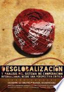 Desglobalización y análisis del sistema de cooperación internacional desde una perspectiva crítica