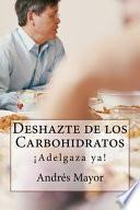 Deshazte De Los Carbohidratos