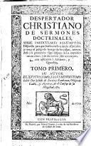 Despertador christiano de sermones doctrinales, sobre particulares assumptos