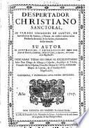 Despertador christiano sanctoral de varios sermones de santos, de aniversarios de animas ...