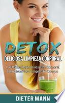 DETOX: Deliciosa Limpieza Corporal