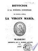 Devocion á la Purísima Concepcion de nuestra señora la Virgen María