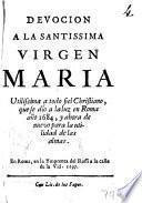 Devocion a la santissima virgen Maria utilissima a todo fiel Christiano, que se dio a la luz en Roma ano 1684, y ahora de nuevo para la utilidad de las almas