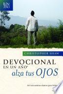 Devocional En Un Ano Alza Tus Ojos: 365 Daily Devotionals for Leaders