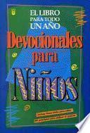 Devocionales de Nios Para Todo Un Ao: One Year Book of Devotions for Kids