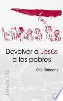 Devolver a Jesús a los pobres