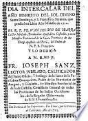 Dia intercalar del año bissiesto del sol divino Santo Domingo, y S. Francisco, Sermon, que predicò en Lima año bissiesto de 1712. el R.P.Fr. Iuan Higinio de Ybarra ... aora Ministro Provincial ... del Perù, del Orden de N.P.S. Francisco ..