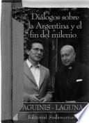 Diálogos sobre la Argentina y el fin del milenio