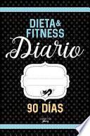 DIARIO de Dieta and Fitness 90 DÍAS