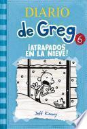 Diario de Greg #6. !Atrapados en la nieve!